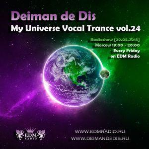 Deiman de Dis - My Universe Vocal Trance vol.24 (EDM Radio) [29.05.2015]