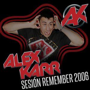 ALEX KARR - Sesión Remember BYBLOS 2006 (Otro año más!)