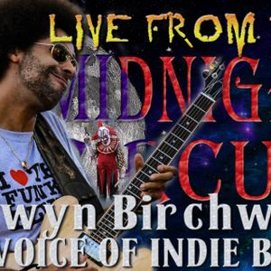 LIVE from the Midnight Circus Featuring Selwyn Birchwood