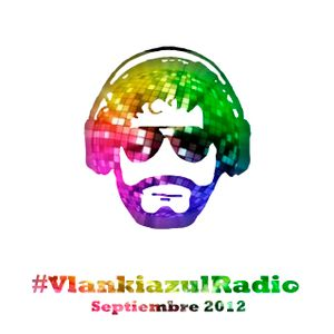 #VlankiazulRadio @ Septiempre 2012