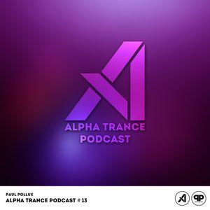 Paul Pollux - Alpha Trance Podcast _13 (20.07.2017)