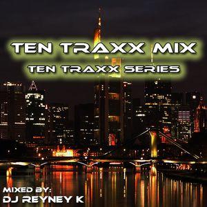 Reyney K - Ten Traxx Mix Vol. 15