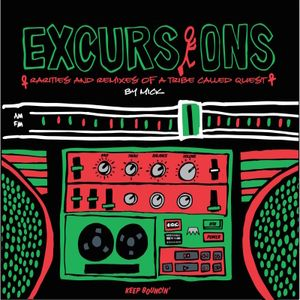 Excursions: Rarities & Remixes of A Tribe Called Quest