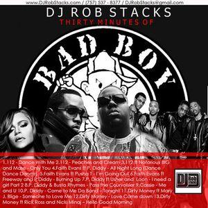 DJ Rob Stacks - 30 Minutes of Bad Boy