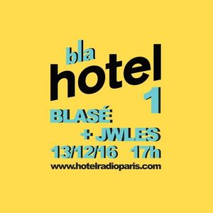Blasé invite JWLES - 13/12/2016