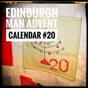 Edinburgh Man's Advent Calendar #20