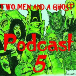 Two Men and a Ghost - Episode 5