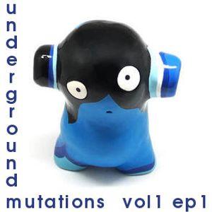 underground mutations vol1 ep1