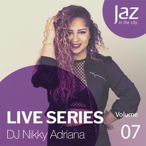 Volume 7 - DJ Nikky Adriana