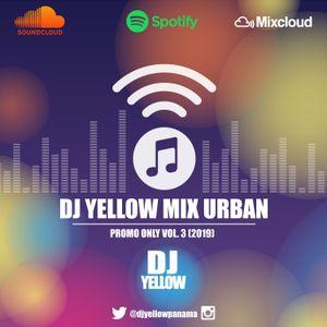 DJ YELLOW PROMO URBAN VOL 3 (JULIO 19)