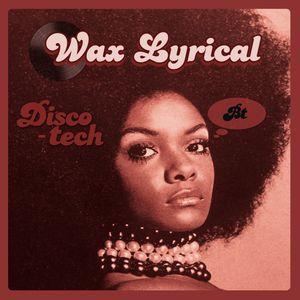 Wax Lyrical - DiscoTech