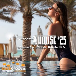 townHOUSE 25~Deep & Vocal House mix~BeachGrooves.com 13-Jun-2016 Ibiza Summer Mix