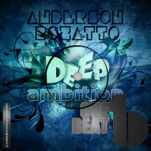 Deep Ambition Show #001 | Anderson Rozatto @ One Beat Radio