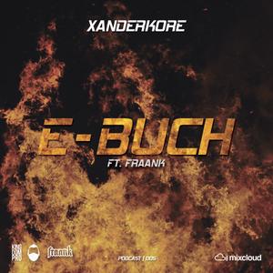 XANDERKORE - E-BUCH (005) FT. FRAANK