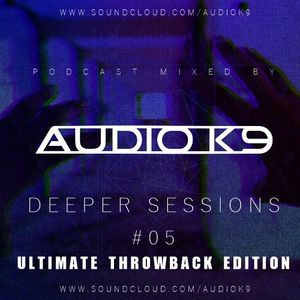 Deeper Sessions Podcast #05 (2015) [Throwbacks, House]