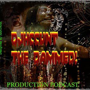 DJHCCUNT- THE DAMMED/ PRODUCTION PODCAST/ 18-JUNE-2016