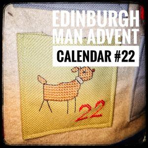 Edinburgh Man's Advent Calendar #22