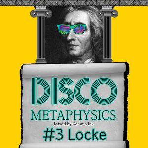 Disco Metaphysics #3: Locke