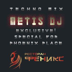 METIS DJ - EXCLUSIVE! SPECIAL FOR PHOENIX PLACE