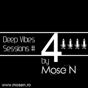 Mose N - Deep Vibes Session #4 [www.mosen.ro]