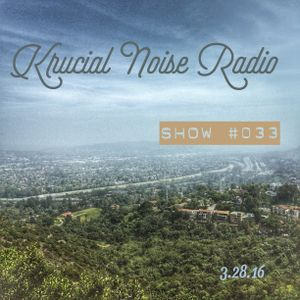 Krucial Noise Radio: Show #033 w/ Mr. BROTHERS