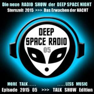 DEEP SPACE RADIO - Sternzeit 2015 - Episode 05 - TALK SHOW Edition - MORE TALK . . . LESS MUSIC