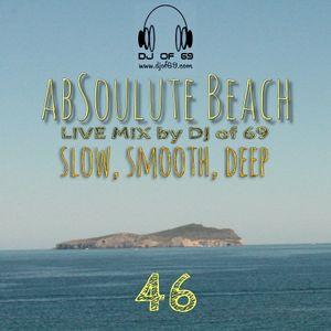 AbSoulute Beach 46 - slow smooth deep - A DJ LIVE SET