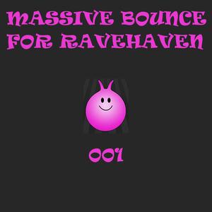 Massive Bounce for Ravehaven 001