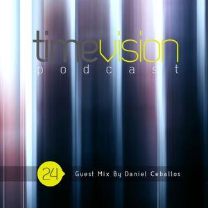Time Vision 24 Guest Mix by Daniel Ceballos