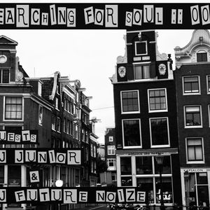 Searching for Soul with DJ Junior & DJ Future Noize (Episode 008)