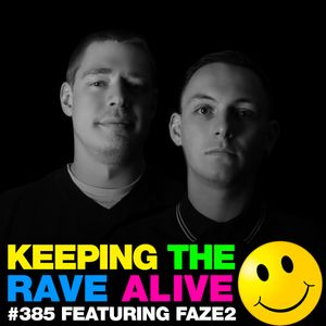 Keeping The Rave Alive Episode 385 feat. Faze2