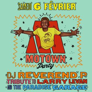 Dj Reverend P tribute to Larry Levan & The Paradise Garage @ Motown Party, Saturday Feb. 6th, 2016