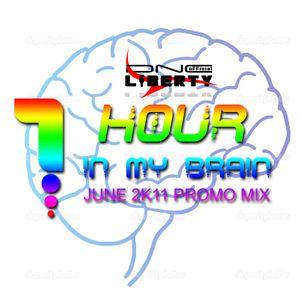 DNC LIBERTY - 1 HOUR IN MY BRAIN ( JUNE 2K11 PROMO)
