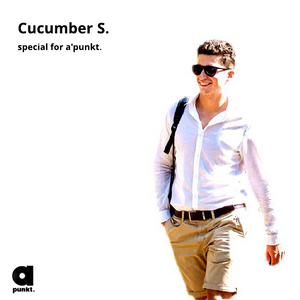 Cucumber S. - Special For A'punkt.