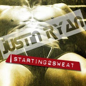 Starting 2 Sweat - 2012-09-18 - Justin Ryan