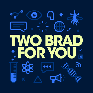 Two Brad For You - Episode 21 - How To Be More Likeable and Reduce The Stress From Killer A.I.