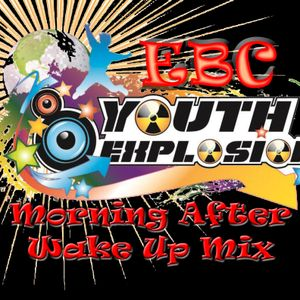 EBC Youth Explosion/Lock In (Morning After Wake Up Mix)