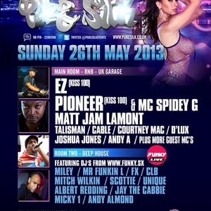 PURE SILK SUN 26TH MAY @ CHAMELEON ,SOUTHEND ON SEA,ESSEX