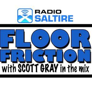 Scott Gray - Floor Friction 9 August