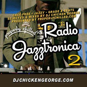 DJ Chicken George - Radio Jazztronica! 2 (ProperlyChilled)