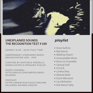 Unexplained Sounds - The Recognition Test # 160