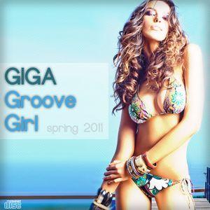 Giga/// GROOVE Girl ///Spring (2011)