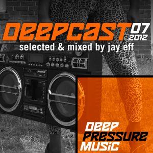 Deepcast 07 - by Jay Eff