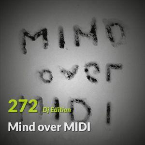"""E.P. 272 """"Dj Edition"""" - Mind over MIDI"""