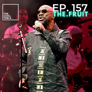 The Cool Table EP. 157   THE.FRUIT