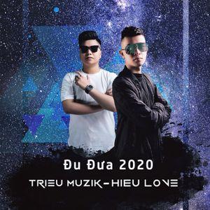Nonstop - Việt Mix Đu Đưa 2020 - DJ TRIỆU MUZIK x BAN NHẠC HIẾU LOVE MIX