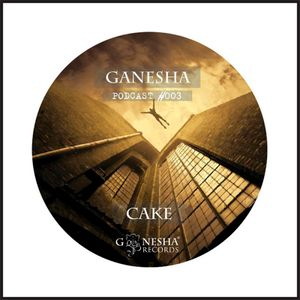 Ganesha Podcast #003 - Dima Cake