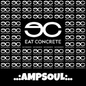 Eat Concrete X Ampsoul