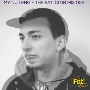 My Nu Leng - The Fat! Club Mix 053