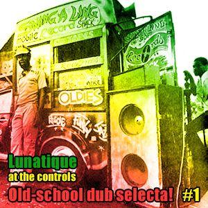 Old-school Dub selecta!